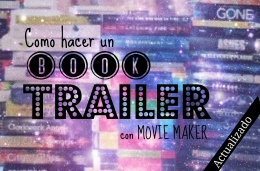Como hacer un book trailer  - Movie Maker (Actualizado)